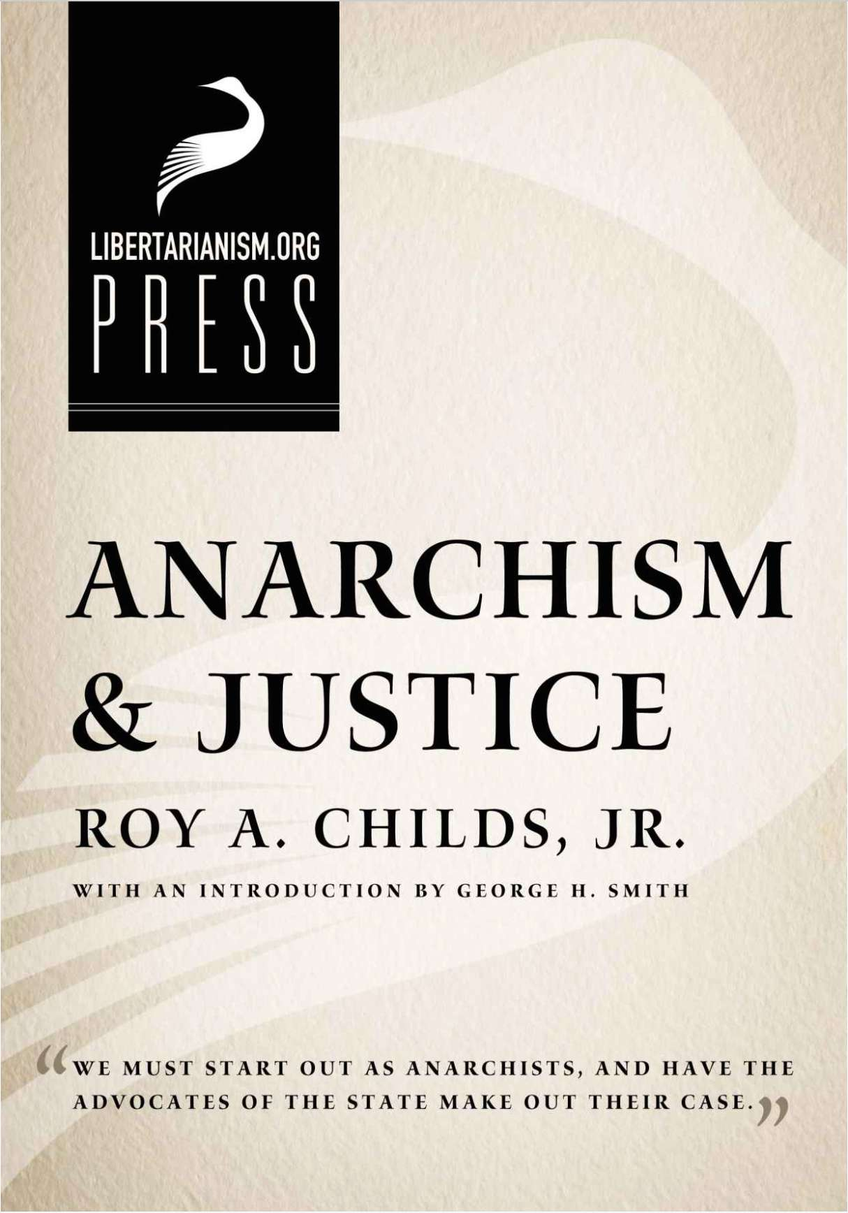 anarchism justice by roy a childs jr org