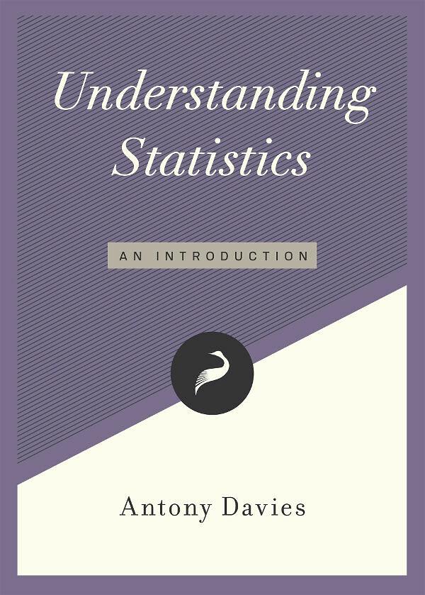Understanding Statistics by Antony Davies   Libertarianism org